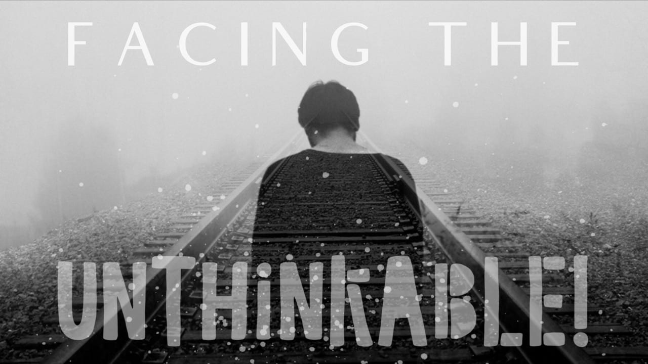 Facing the UNTHINKABLE