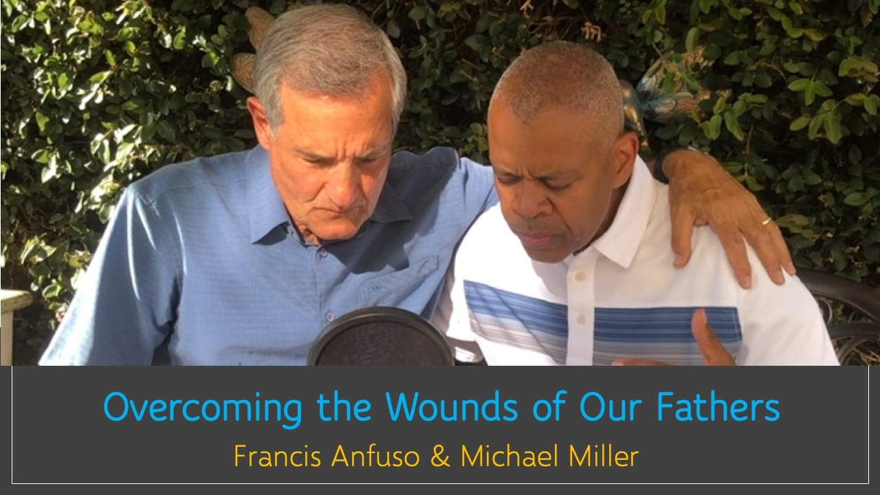 Overcoming the Wounds of Our Fathers